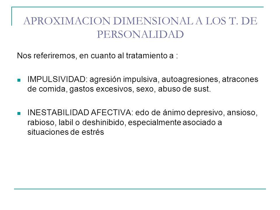 APROXIMACION DIMENSIONAL A LOS T. DE PERSONALIDAD
