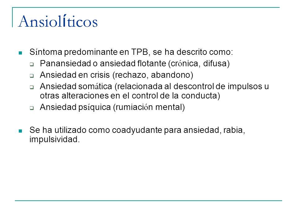 Ansiolíticos Síntoma predominante en TPB, se ha descrito como: