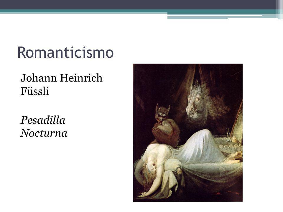 Romanticismo Johann Heinrich Füssli Pesadilla Nocturna