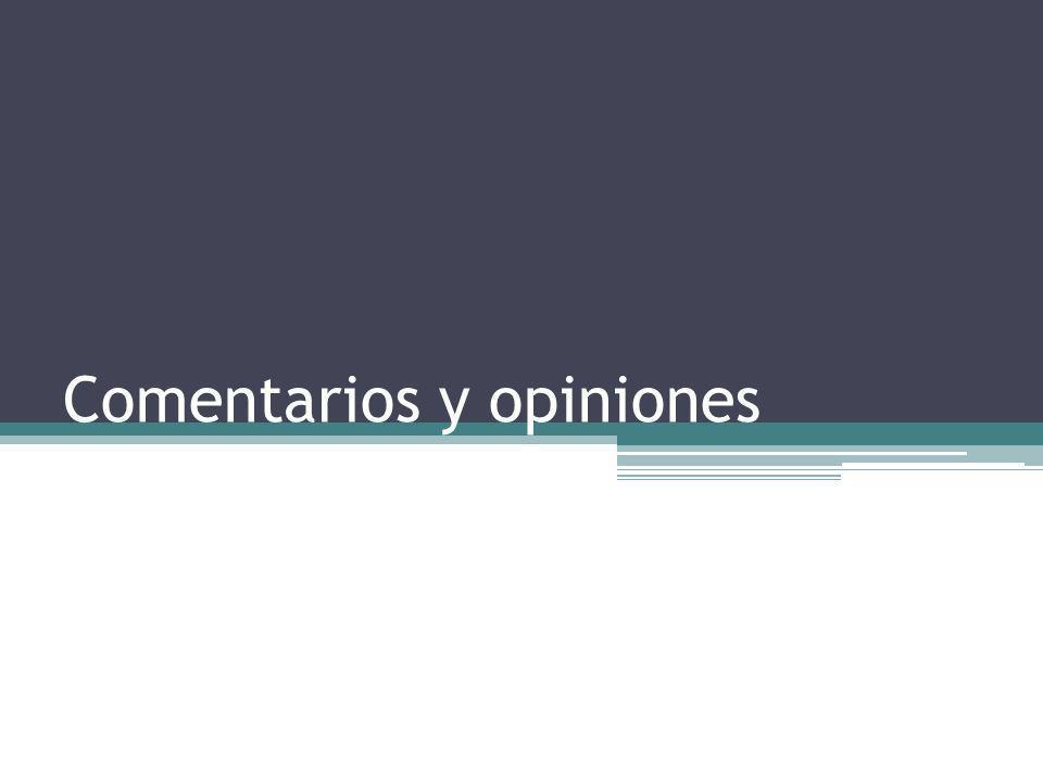Comentarios y opiniones