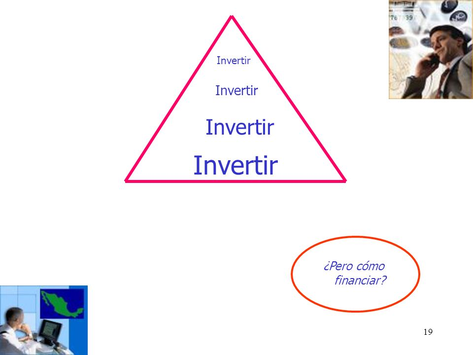 Invertir ¿Pero cómo financiar