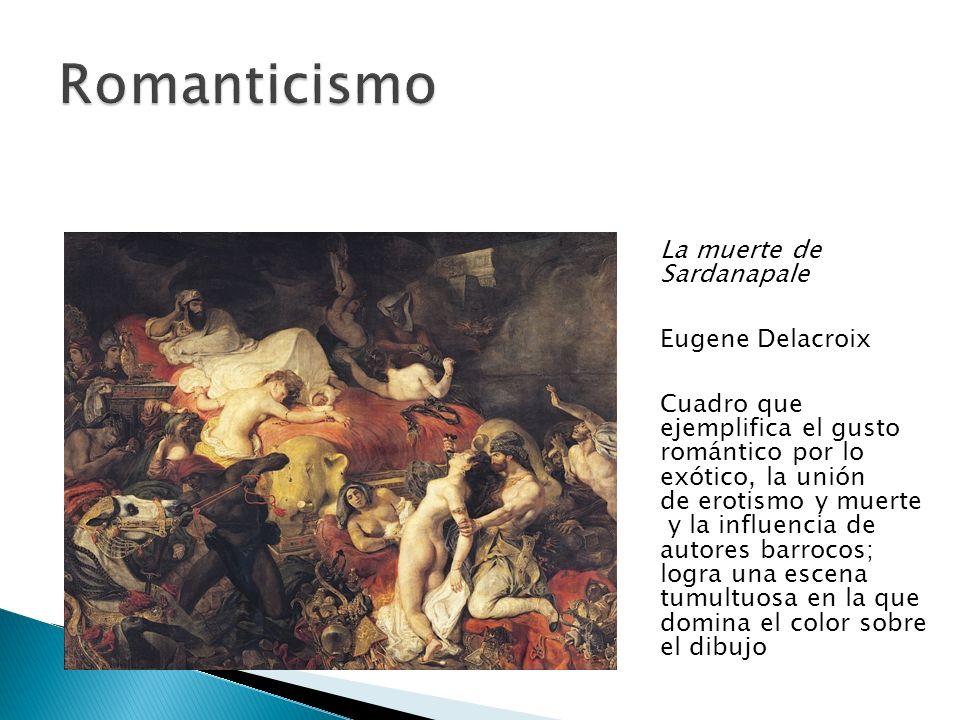 Romanticismo La muerte de Sardanapale Eugene Delacroix