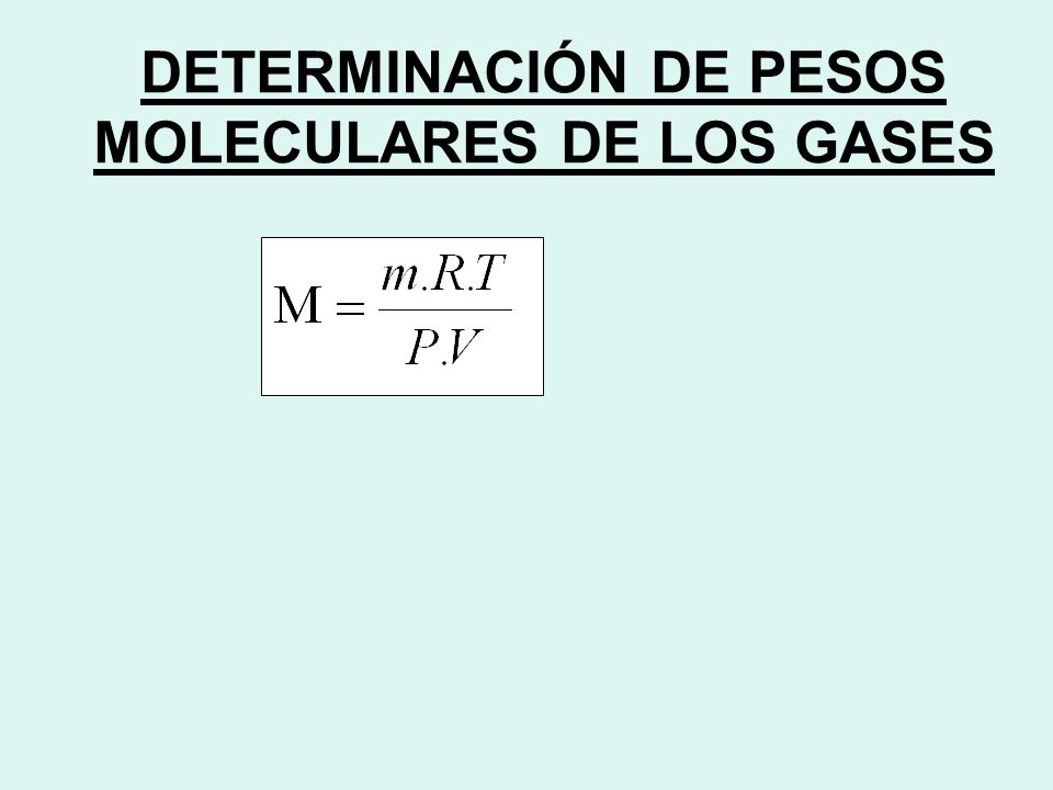 DETERMINACIÓN DE PESOS MOLECULARES DE LOS GASES