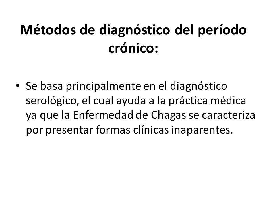 Métodos de diagnóstico del período crónico: