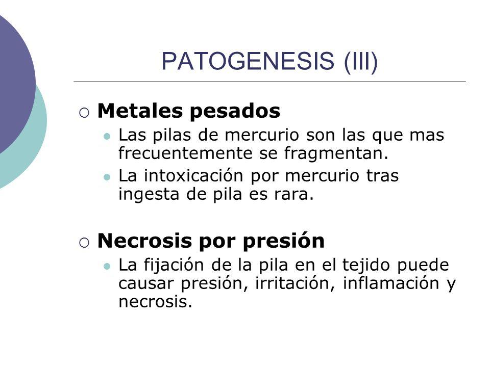 PATOGENESIS (III) Metales pesados Necrosis por presión