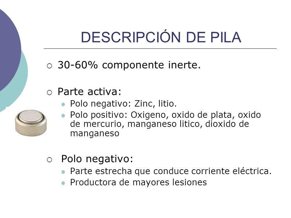 DESCRIPCIÓN DE PILA 30-60% componente inerte. Parte activa: