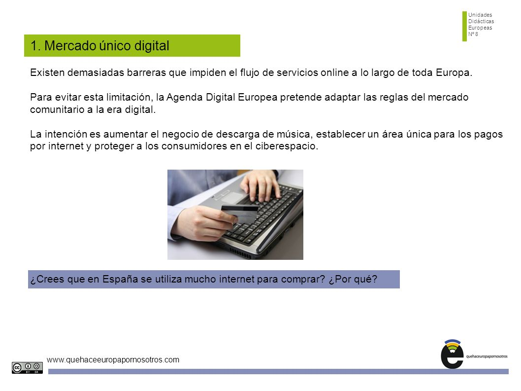 Unidades Didácticas. Europeas. Nº 8. 1. Mercado único digital.
