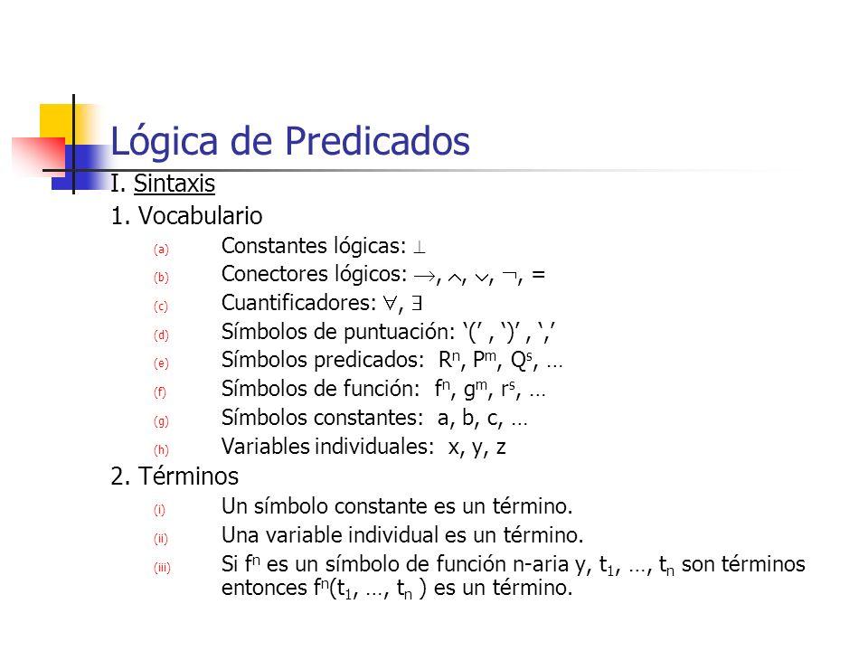 Lógica de Predicados I. Sintaxis 1. Vocabulario 2. Términos