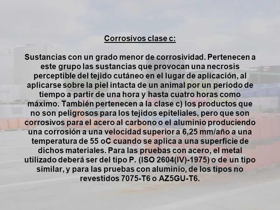 Corrosivos clase c: Sustancias con un grado menor de corrosividad