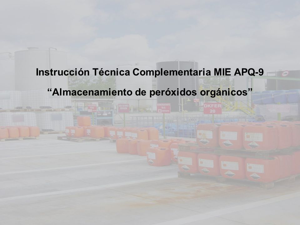 Instrucción Técnica Complementaria MIE APQ-9 Almacenamiento de peróxidos orgánicos