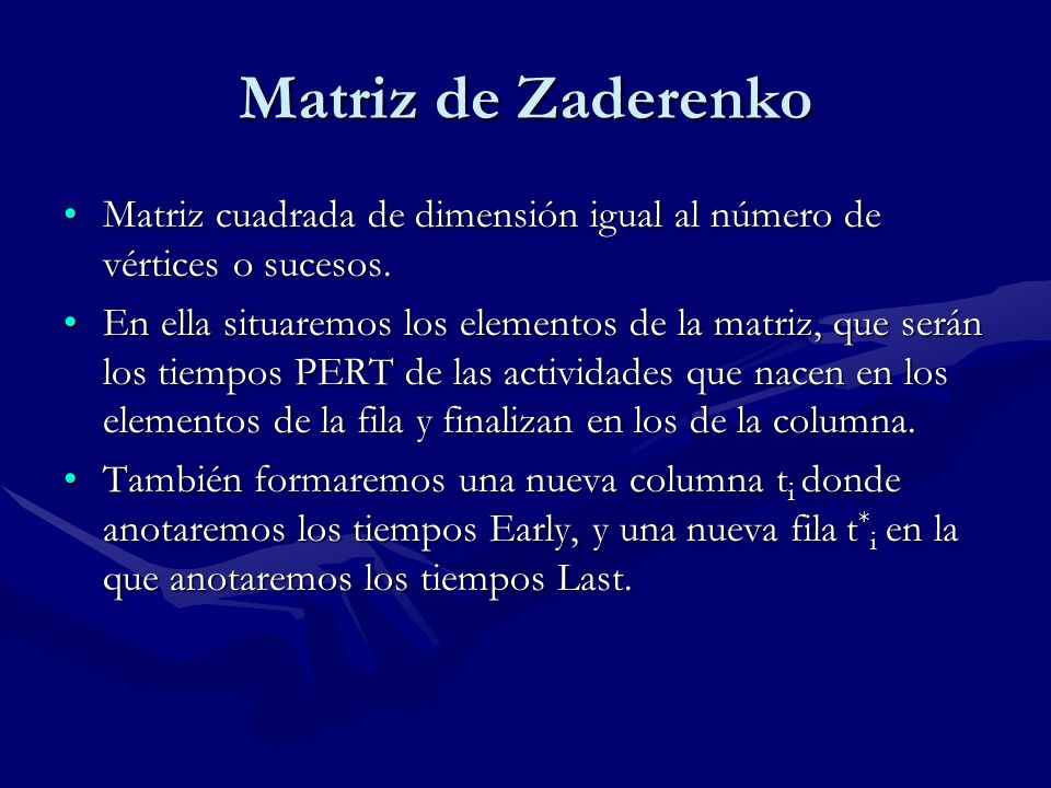 Matriz de Zaderenko Matriz cuadrada de dimensión igual al número de vértices o sucesos.