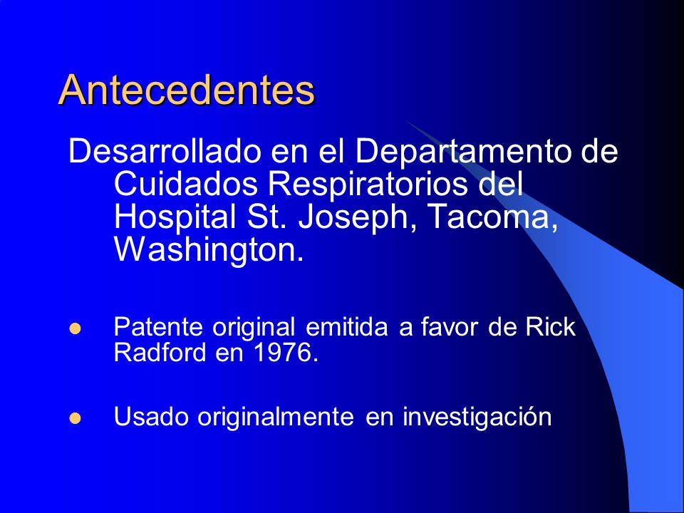 AntecedentesDesarrollado en el Departamento de Cuidados Respiratorios del Hospital St. Joseph, Tacoma, Washington.