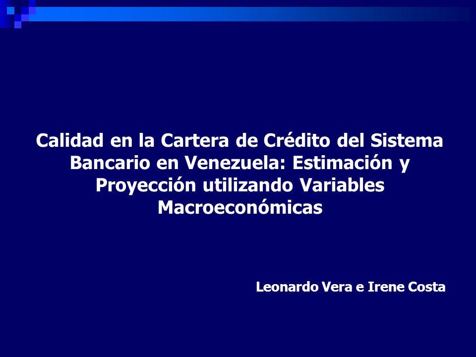 Calidad en la Cartera de Crédito del Sistema Bancario en Venezuela: Estimación y Proyección utilizando Variables Macroeconómicas