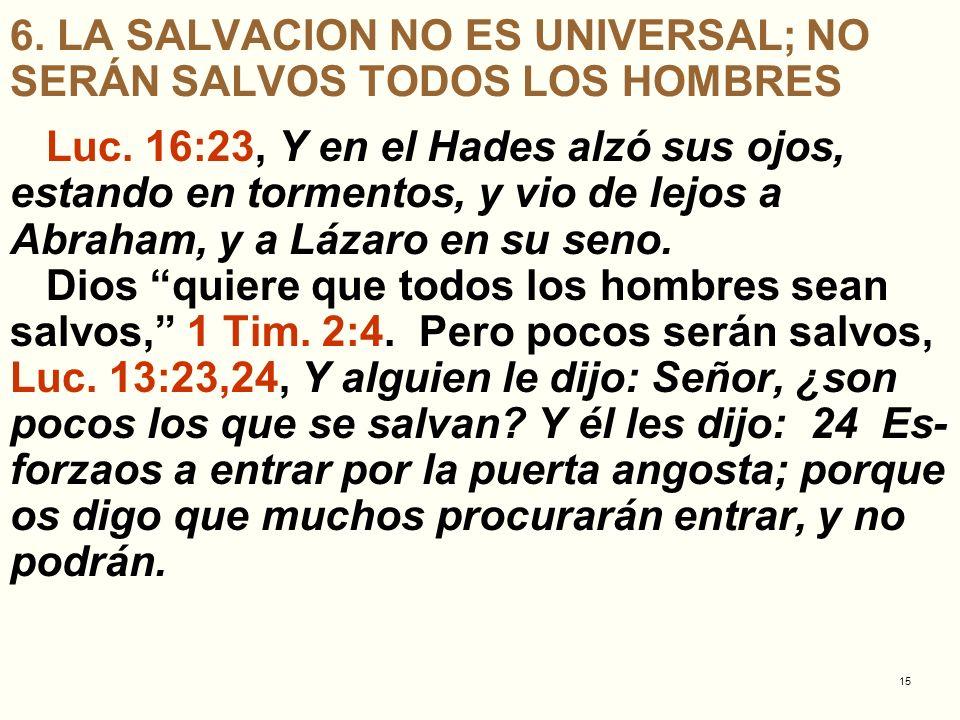6. LA SALVACION NO ES UNIVERSAL; NO SERÁN SALVOS TODOS LOS HOMBRES