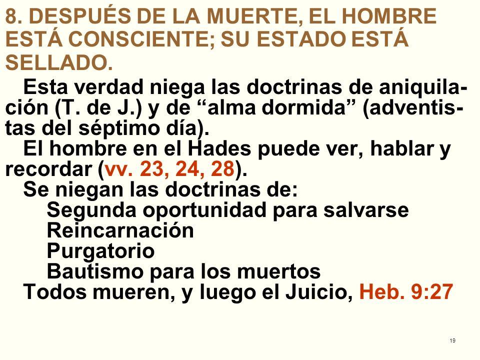 8. DESPUÉS DE LA MUERTE, EL HOMBRE ESTÁ CONSCIENTE; SU ESTADO ESTÁ SELLADO.