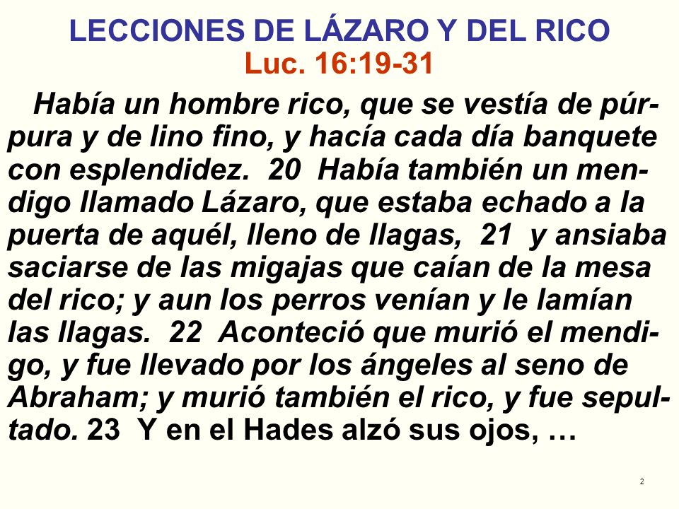 LECCIONES DE LÁZARO Y DEL RICO Luc. 16:19-31