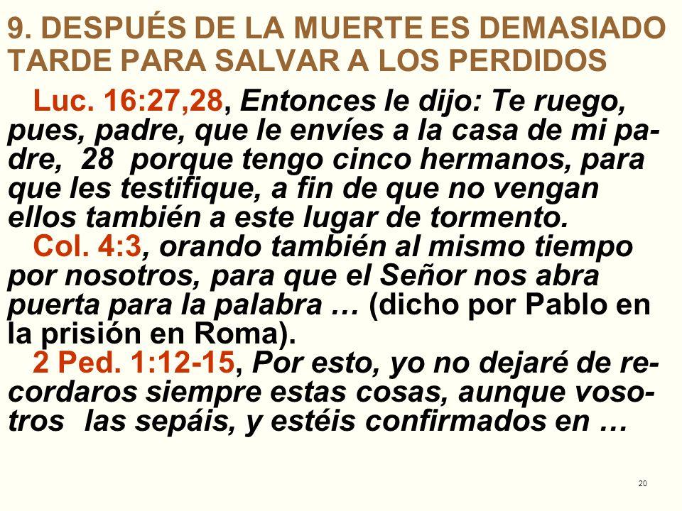 9. DESPUÉS DE LA MUERTE ES DEMASIADO TARDE PARA SALVAR A LOS PERDIDOS