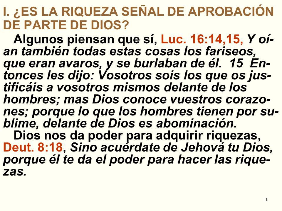 I. ¿ES LA RIQUEZA SEÑAL DE APROBACIÓN DE PARTE DE DIOS