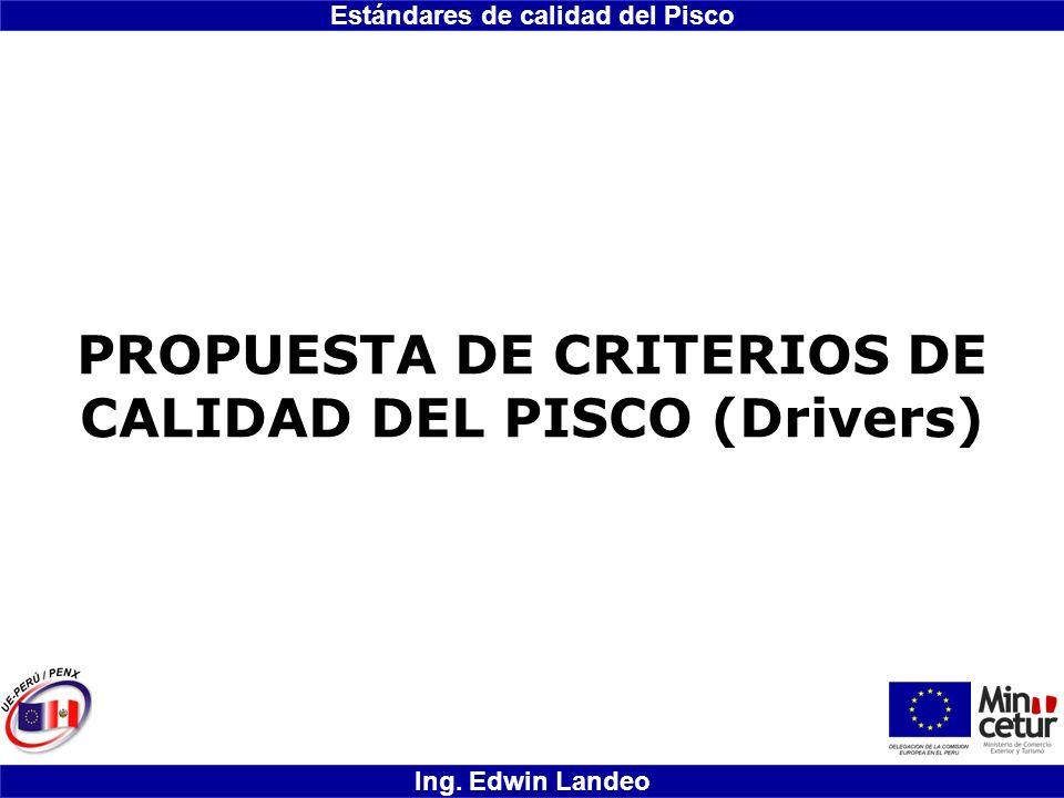 PROPUESTA DE CRITERIOS DE CALIDAD DEL PISCO (Drivers)