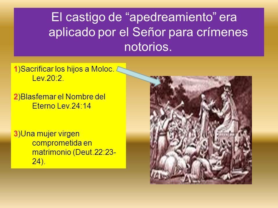 El castigo de apedreamiento era aplicado por el Señor para crímenes notorios.