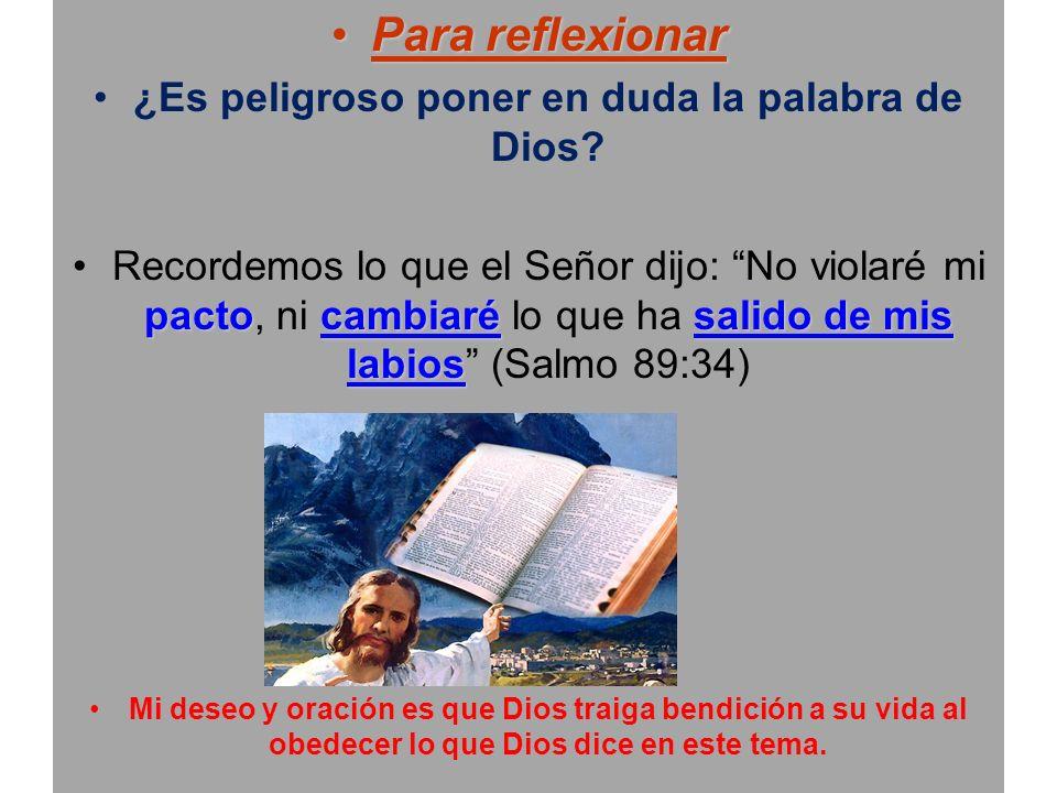¿Es peligroso poner en duda la palabra de Dios