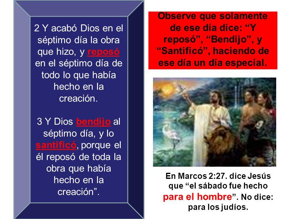 2 Y acabó Dios en el séptimo día la obra que hizo, y reposó en el séptimo día de todo lo que había hecho en la creación.