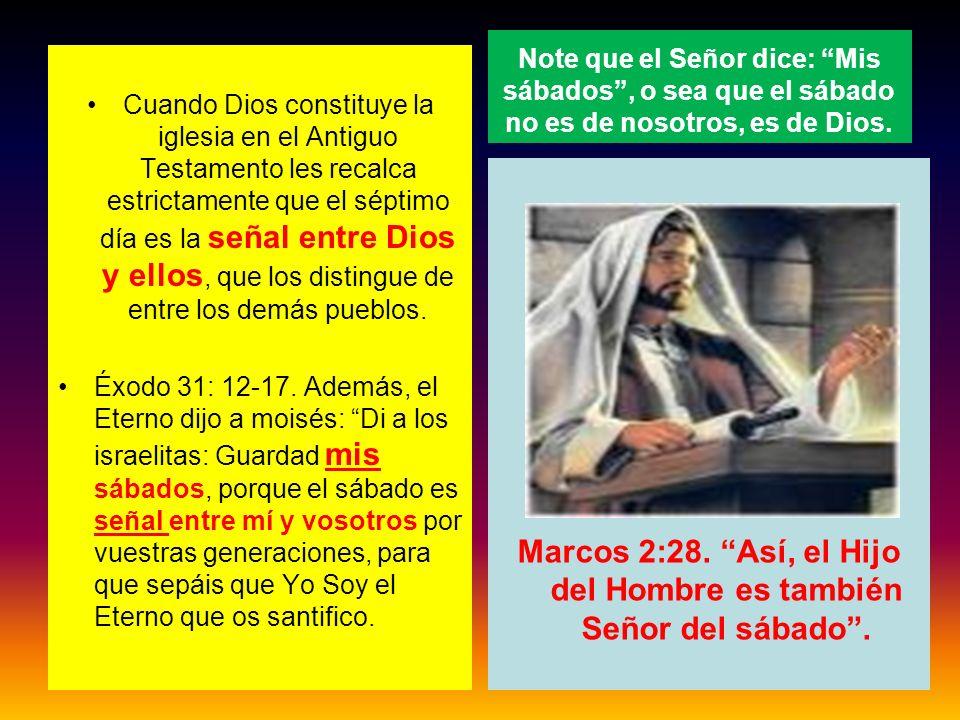 Marcos 2:28. Así, el Hijo del Hombre es también Señor del sábado .