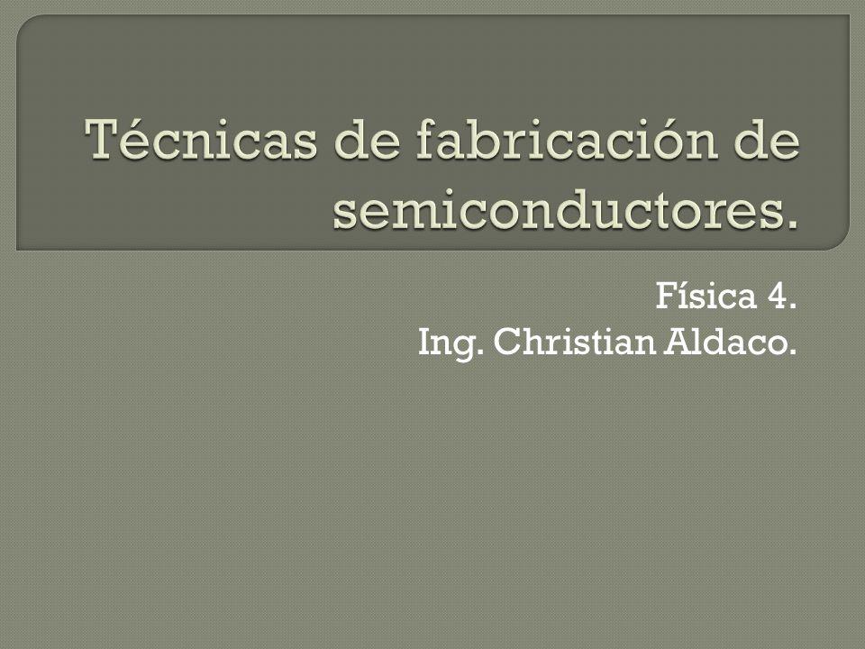 Técnicas de fabricación de semiconductores.