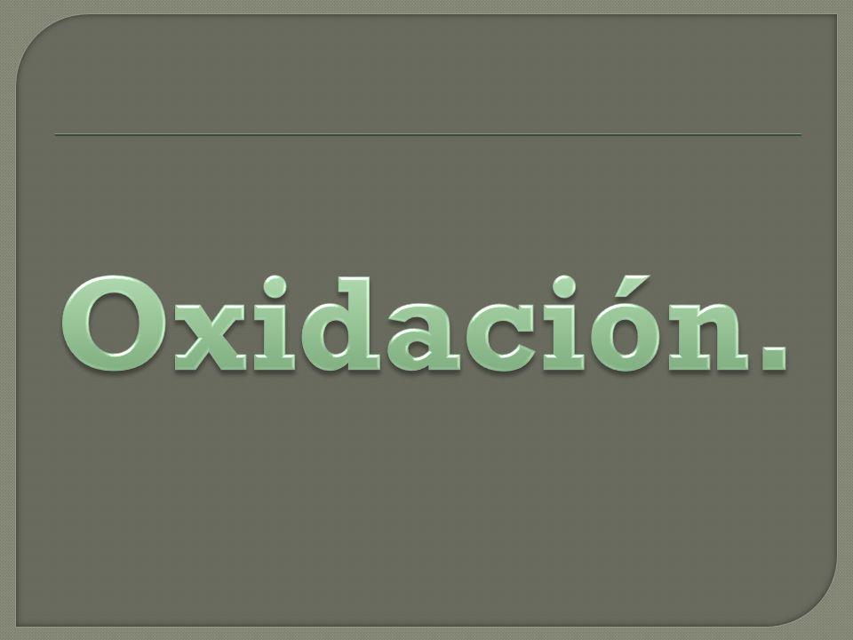 Oxidación.