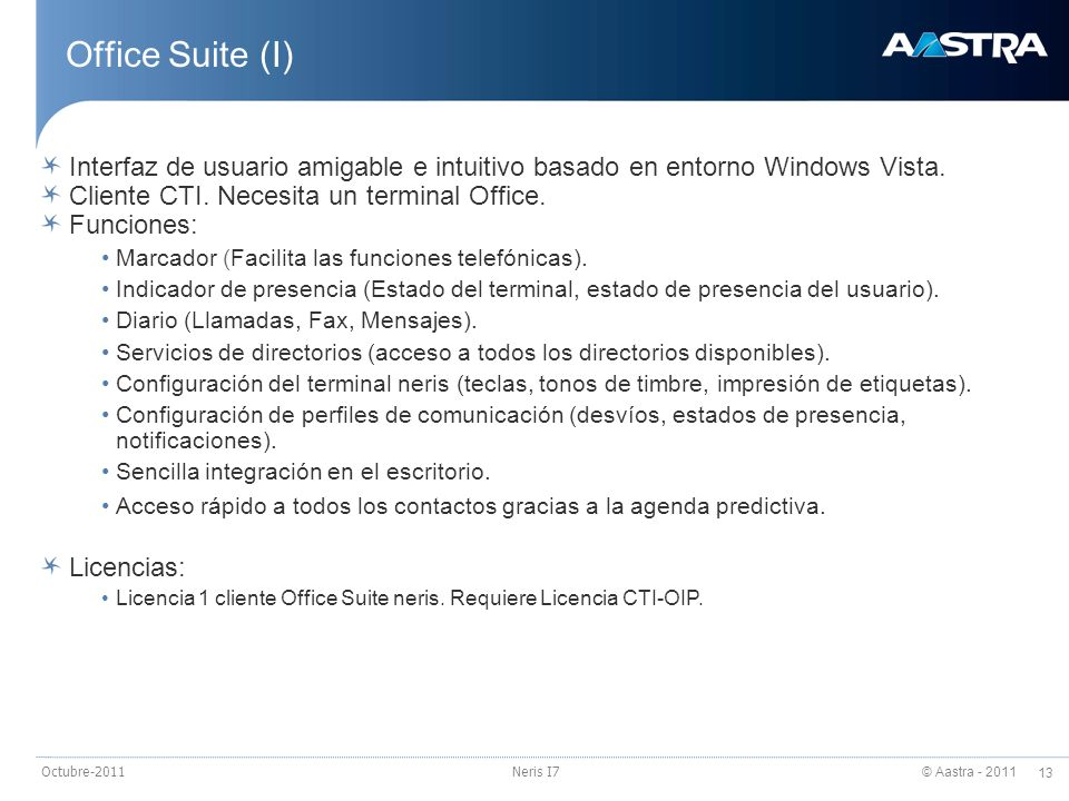 23/03/2017Office Suite (I) Interfaz de usuario amigable e intuitivo basado en entorno Windows Vista.