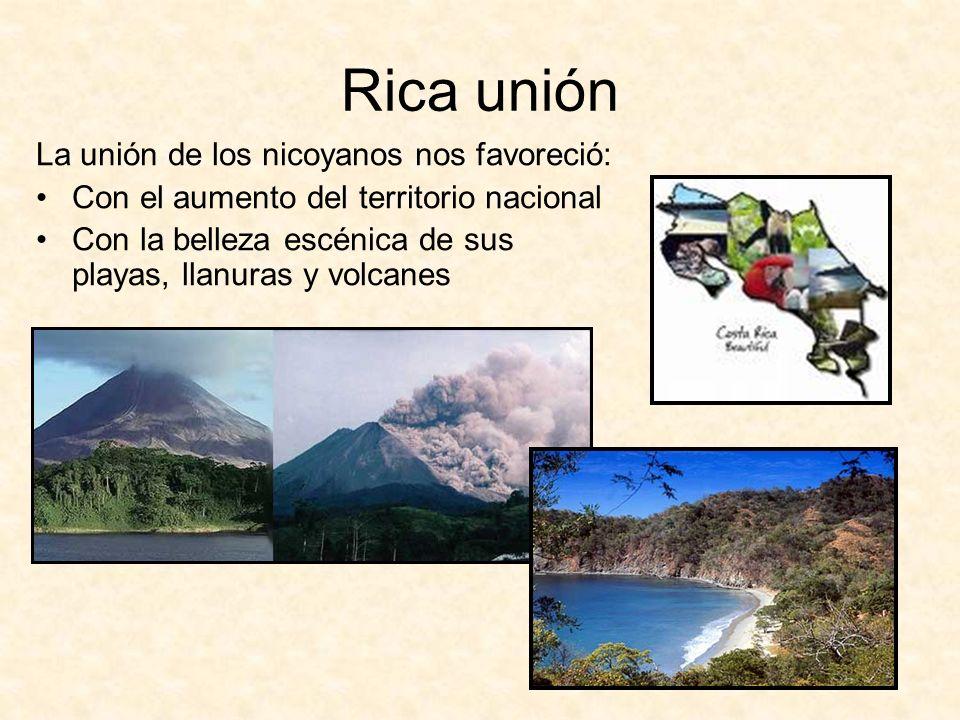 Rica unión La unión de los nicoyanos nos favoreció: