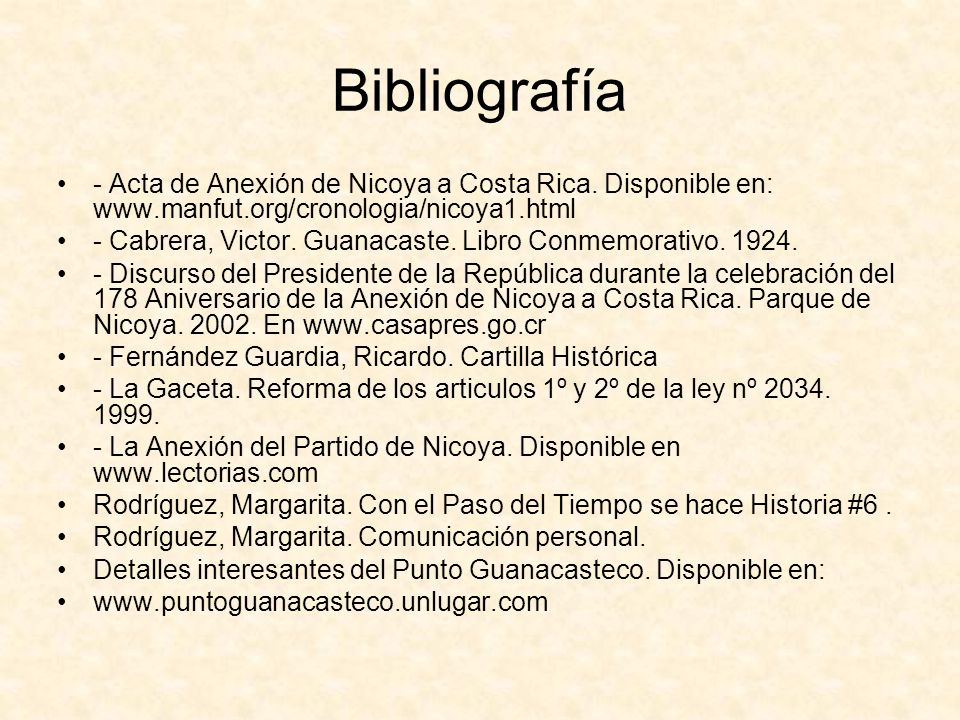 Bibliografía - Acta de Anexión de Nicoya a Costa Rica. Disponible en: www.manfut.org/cronologia/nicoya1.html.