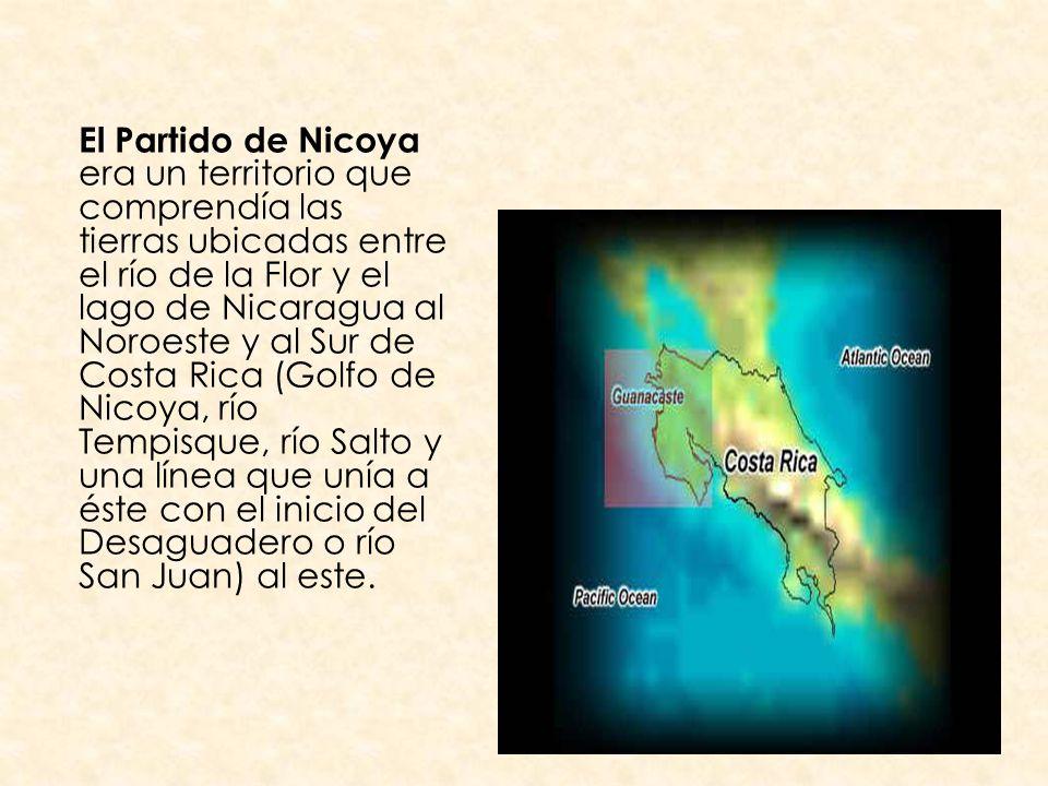 El Partido de Nicoya era un territorio que comprendía las tierras ubicadas entre el río de la Flor y el lago de Nicaragua al Noroeste y al Sur de Costa Rica (Golfo de Nicoya, río Tempisque, río Salto y una línea que unía a éste con el inicio del Desaguadero o río San Juan) al este.