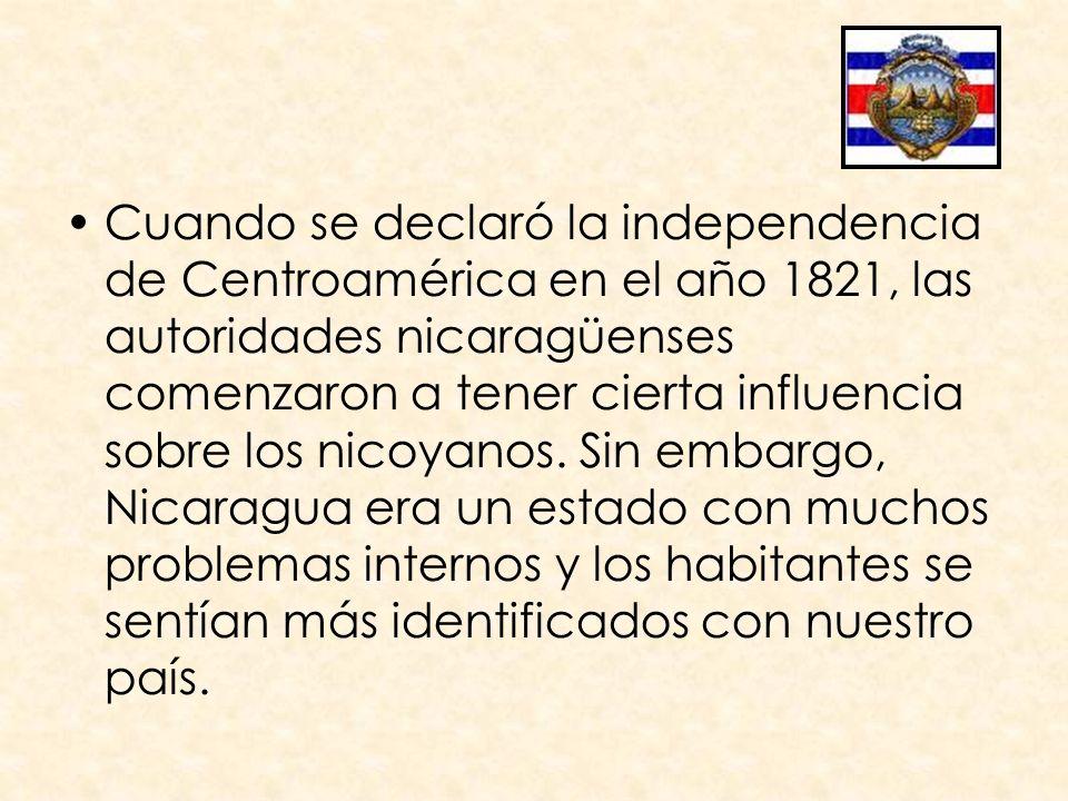 Cuando se declaró la independencia de Centroamérica en el año 1821, las autoridades nicaragüenses comenzaron a tener cierta influencia sobre los nicoyanos.