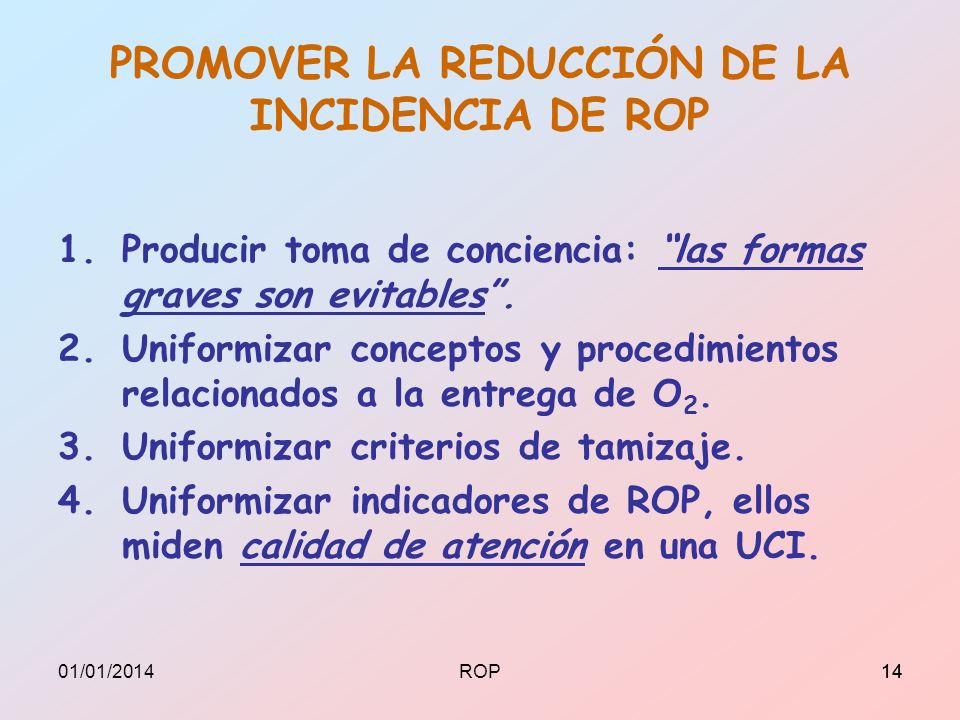 PROMOVER LA REDUCCIÓN DE LA INCIDENCIA DE ROP