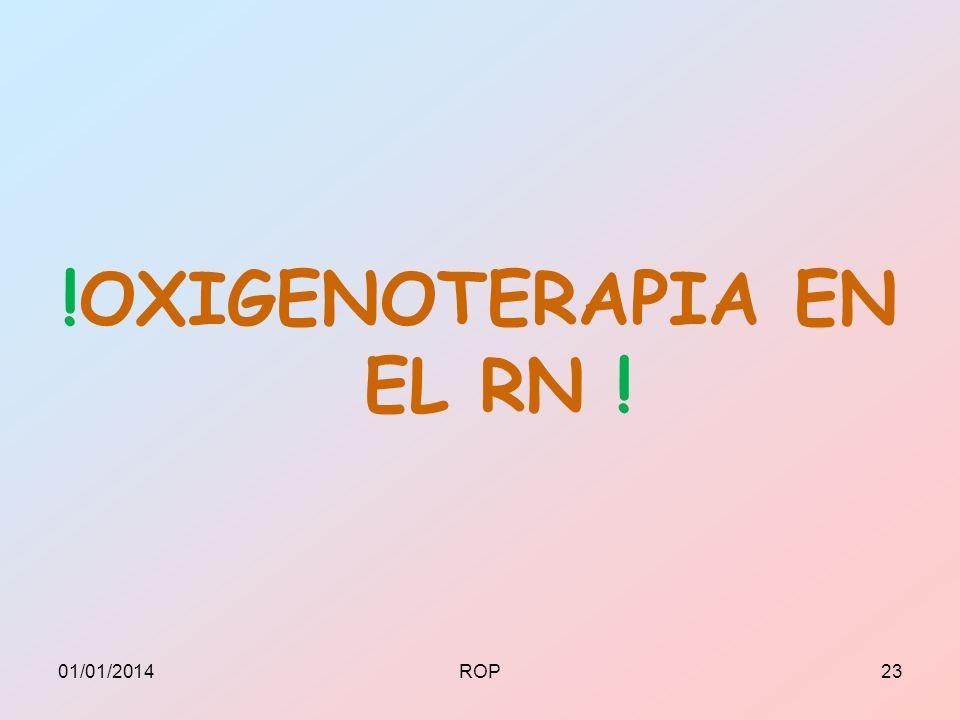 !OXIGENOTERAPIA EN EL RN !