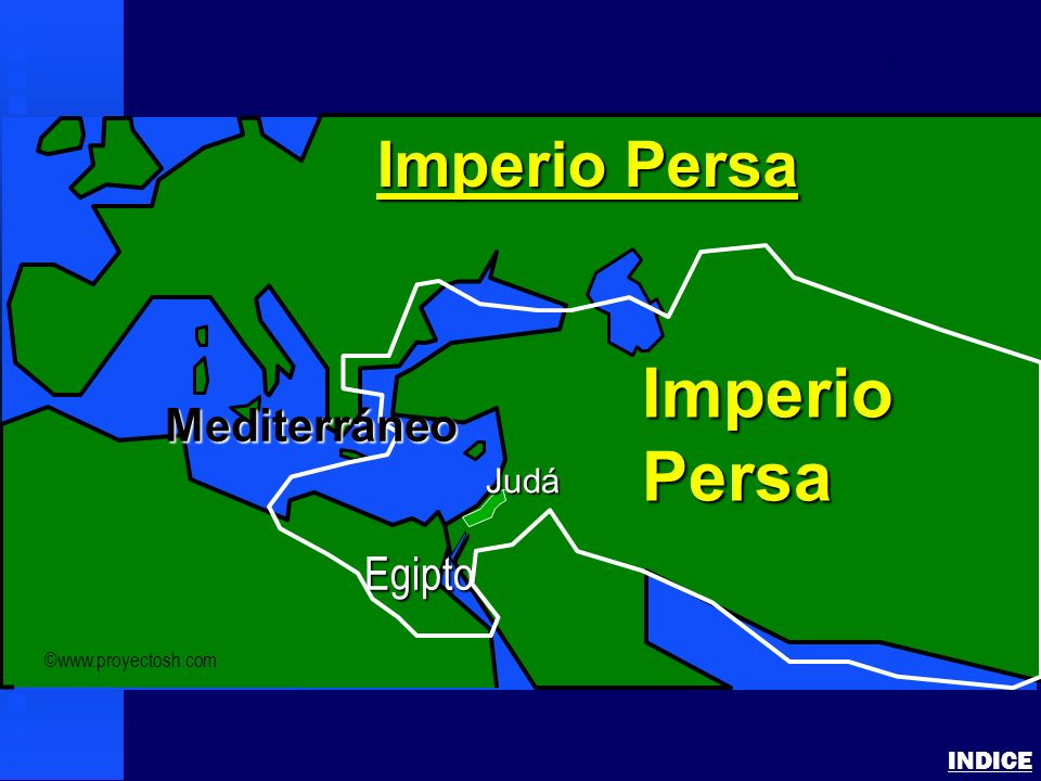 Imperio Persa Imperio Persa Mediterráneo Egipto Judá INDICE