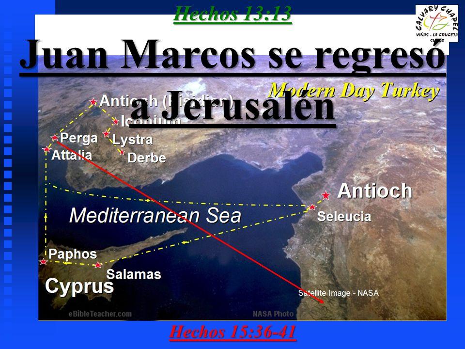 Juan Marcos se regresó a Jerusalén