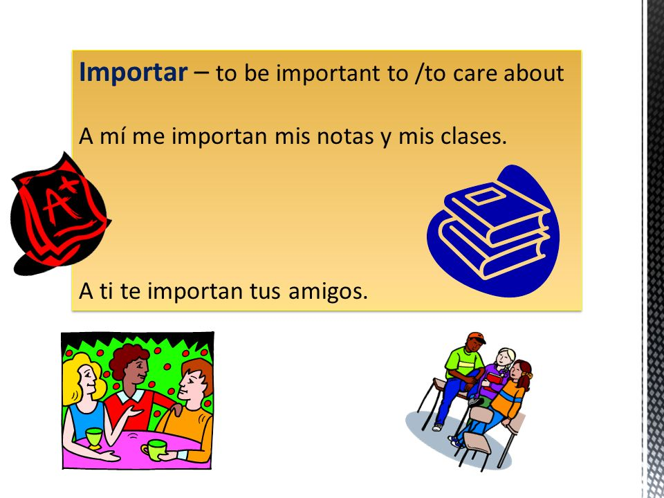 Importar – to be important to /to care about