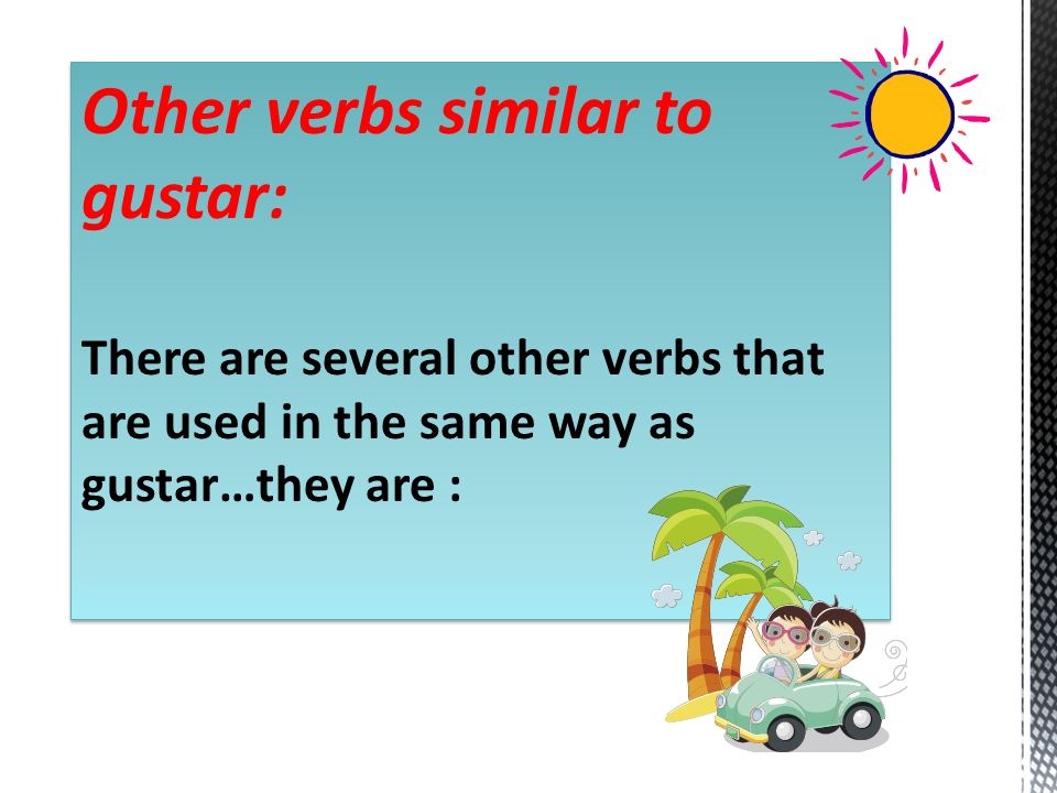 Other verbs similar to gustar: