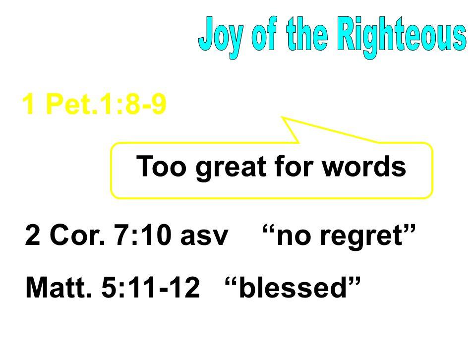 1 Pet.1:8-9 joy unspeakable