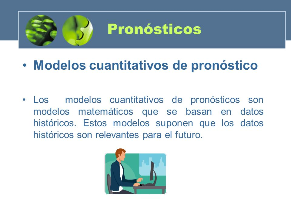 Pronósticos Modelos cuantitativos de pronóstico