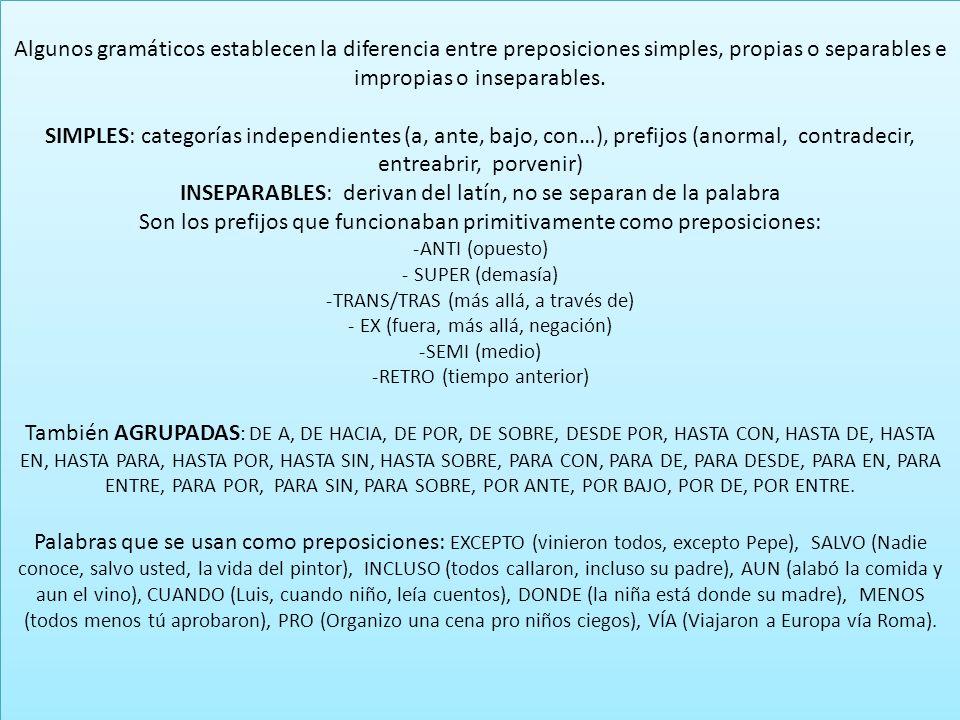 INSEPARABLES: derivan del latín, no se separan de la palabra