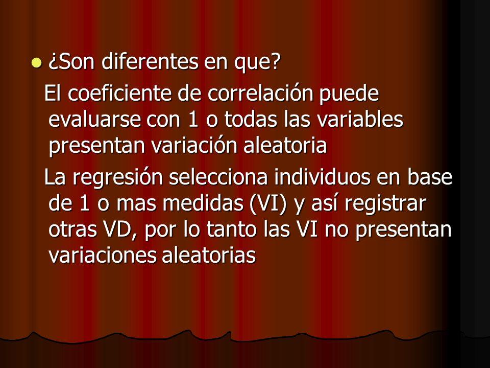 ¿Son diferentes en que El coeficiente de correlación puede evaluarse con 1 o todas las variables presentan variación aleatoria.