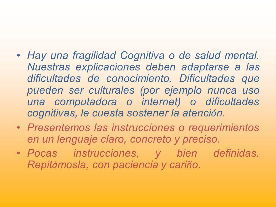 Hay una fragilidad Cognitiva o de salud mental