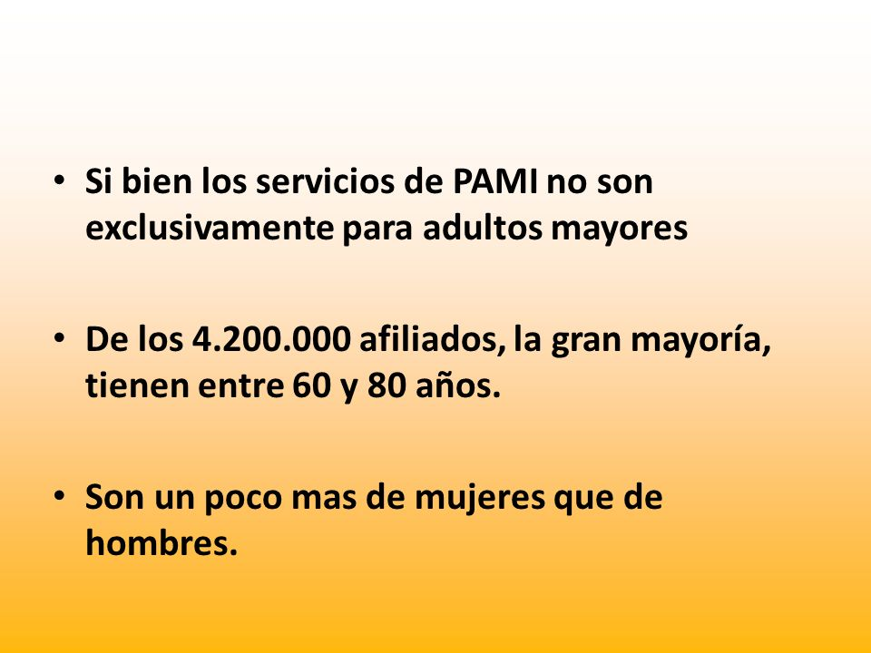 Si bien los servicios de PAMI no son exclusivamente para adultos mayores