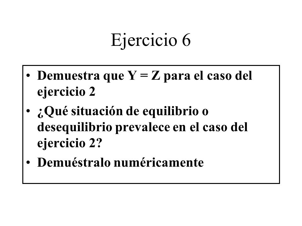 Ejercicio 6 Demuestra que Y = Z para el caso del ejercicio 2