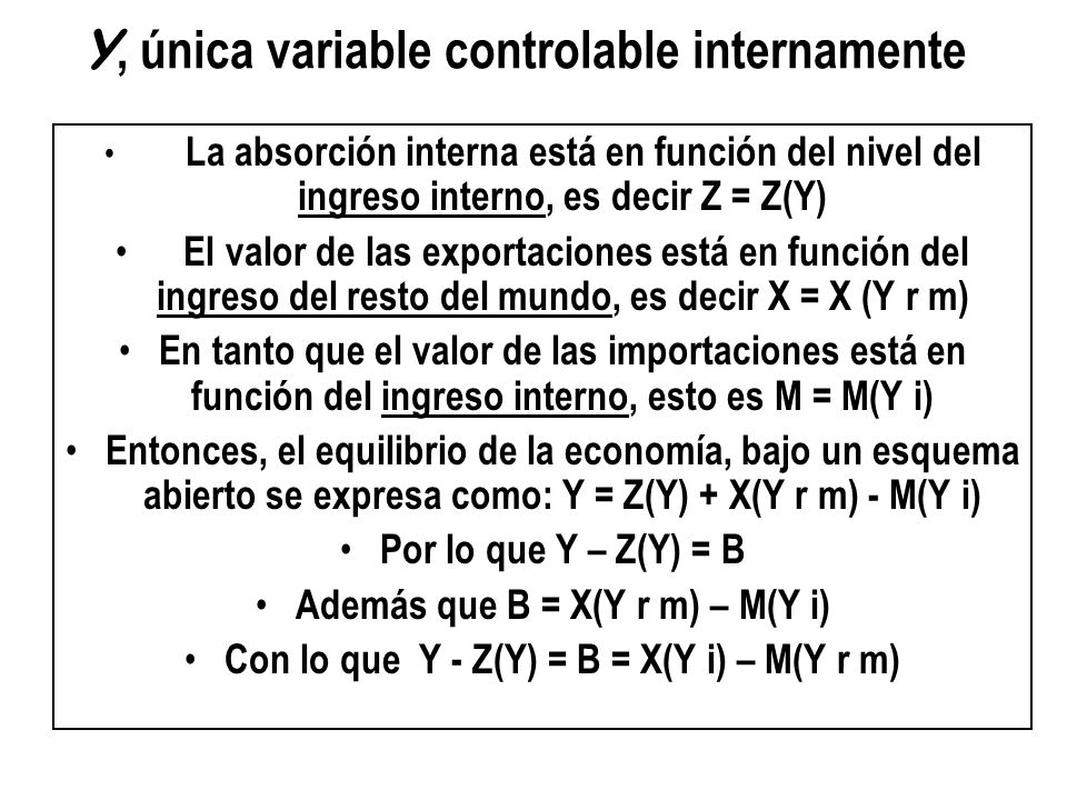 Y, única variable controlable internamente