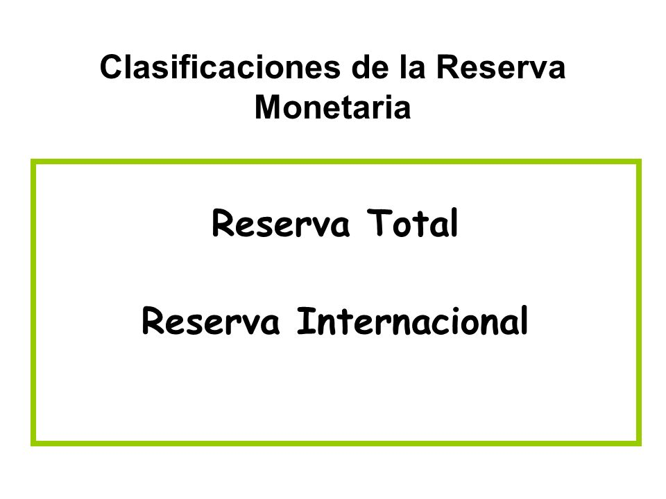Clasificaciones de la Reserva Monetaria
