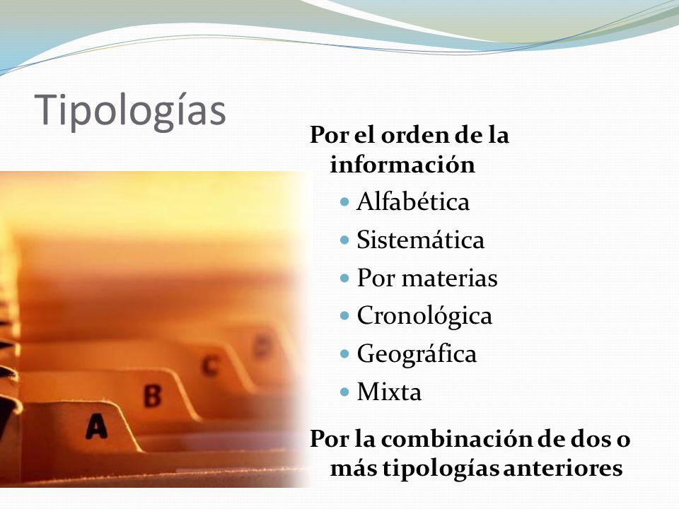 Tipologías Alfabética Sistemática Por materias Cronológica Geográfica